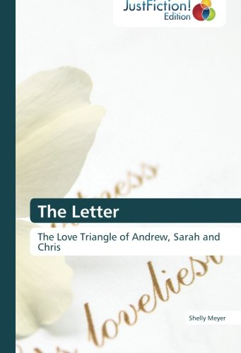 Read Online The Letter: The Love Triangle of Andrew, Sarah and Chris ebook