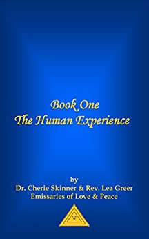 Book One - The Human Experience (English Edition) de [Skinner, Dr. Cheryl, Greer, Reverend Lea]