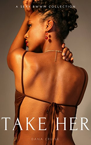 Books : TAKE HER: A Sexy BWWM Collection