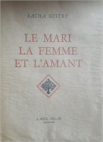 Amazonfr Sacha Guitry Le Mari La Femme Et Lamant