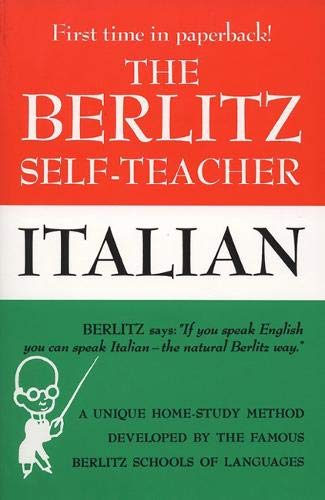 The Berlitz Self-Teacher -- Italian: A Unique Home-Study Method Developed by the Famous Berlitz Schools of Language (Berlitz Self-Teachers)