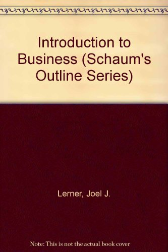 Schaum's Outline Series Theory and Problems of Introduction to Business