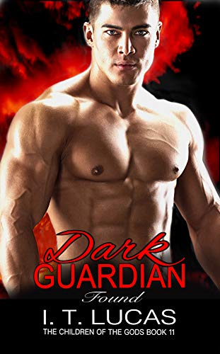 DARK GUARDIAN FOUND (The Children Of The Gods Paranormal Romance Series Book 11)