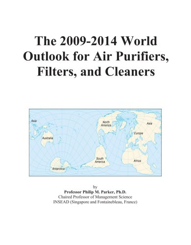 The 2009-2014 World Outlook for Air Purifiers, Filters, and Cleaners