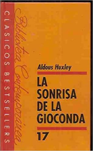 La Sonrisa De La Gioconda Spanish Edition Huxley Aldous 9788421741962 Books