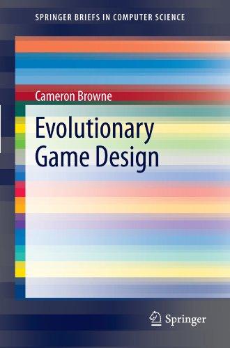 Evolutionary Game Design (SpringerBriefs in Computer Science) (Computer Design Game)