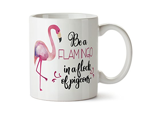 Be a Flamingo In A Flock of Pigeons Coffee Mug 11 Ounce Tea