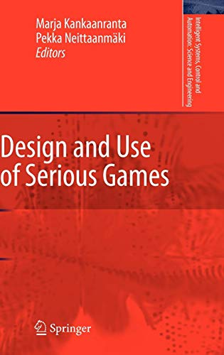 Design and Use of Serious Games (Intelligent Systems, Control and Automation: Science and Engineering)
