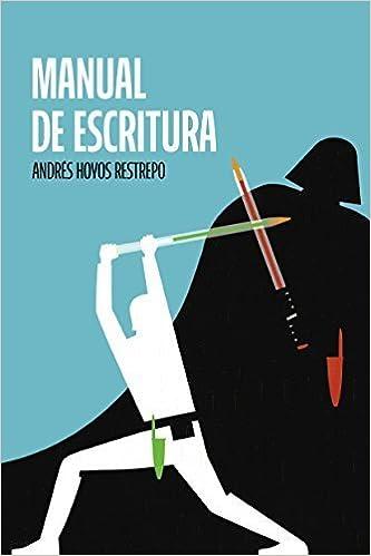 Manual de escritura by Andr? Hoyos (2015-05-03)