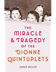 The Miracle & Tragedy of the Dionne Quintuplets
