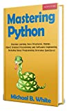 #9: Mastering Python: Machine Learning, Data Structures, Django, Object Oriented Programming and Software Engineering (Including Bonus Programming Interview Questions)