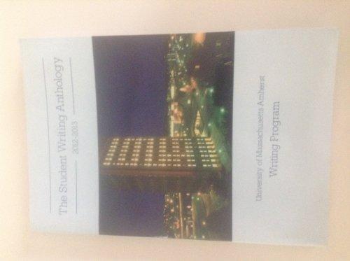 The Student Writing Anthology 2012-2013 (The Student Writing Anthology 2012-2013: University of Massachusetts Amherst Wr