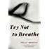 Try Not to Breathe: A Novel