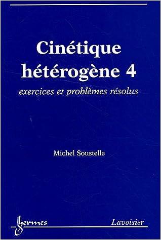 Télécharger des livres électroniques pour Windows Cinétique hétérogène, vol. 4 : Exercices et problèmes résolus 2746216124 en français PDF DJVU