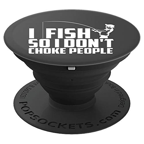 (Cute I Fish So I Don't Choke People Art Funny Fisher Gift - PopSockets Grip and Stand for Phones and Tablets)