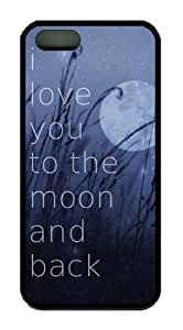 I Love You To The Moon And back Characteristic Quote Theme Hard Back Cover Case For Iphone 5 5S TPU material by Maris's Diary
