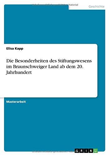Download Die Besonderheiten Des Stiftungswesens Im Braunschweiger Land AB Dem 20. Jahrhundert (German Edition) pdf epub