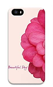 3D Hard Plastic Case Shell for iPhone 5 5S 5G,Pink Flower and Quote Beautiful Day Case for iPhone 5 5S 5G,Pink Case for iPhone 5 5S 5G
