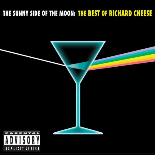 The Sunny Side of the Moon: The Best of Richard Cheese [Explicit]