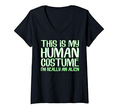 Womens This Is My Human Costume I'm Really An Alien Funny Halloween V-Neck T-Shirt