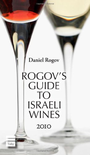 Rogov's Guide to Israeli Wines 2010 by Daniel Rogov
