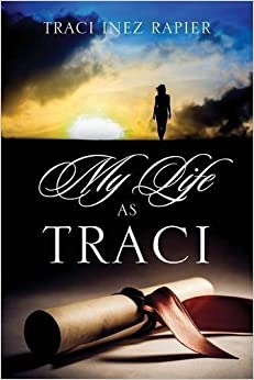 Book My Life As Traci by Traci Inez Rapier (2015-08-07)