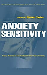 Anxiety Sensitivity: theory, Research, and Treatment of the Fear of Anxiety (Personality & Clinical Psychology (Hardcover))