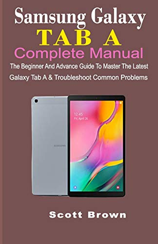 SAMSUNG GALAXY TAB A COMPLETE MANUAL: The Beginner