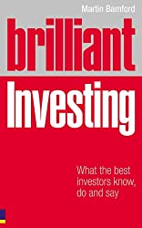 Brilliant Investing: What the Best Investors Know, Say and Do (Brilliant Business)