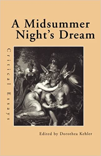 com a midsummer night s dream critical essays  a midsummer night s dream critical essays shakespeare criticism 1st edition