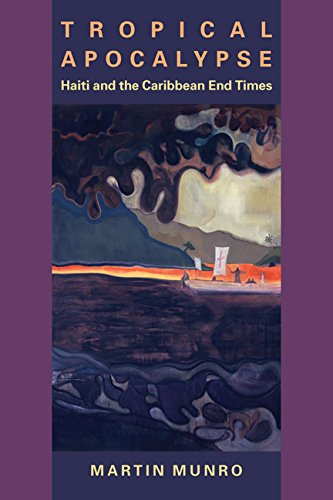 Read Online Tropical Apocalypse: Haiti and the Caribbean End Times (New World Studies) pdf epub
