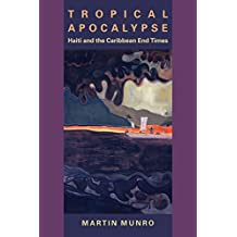Tropical Apocalypse: Haiti and the Caribbean End Times