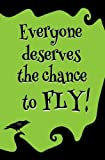 Everyone Deserves the Chance to Fly! : Blank