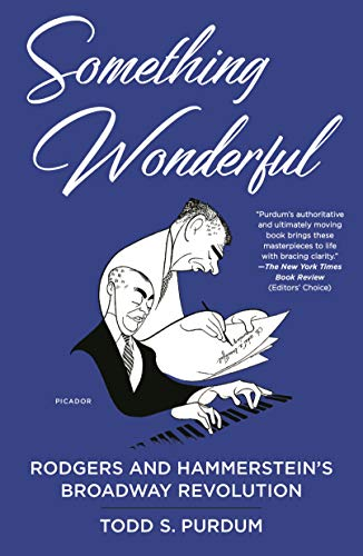 - Something Wonderful: Rodgers and Hammerstein's Broadway Revolution