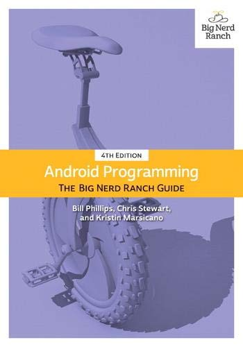Android Programming: The Big Nerd Ranch Guide (4th Edition)