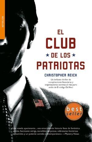 El club de los patriotas / The Patriots Club (Spanish Edition) - Christopher Reich
