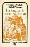 img - for La lengua de nunca acabar book / textbook / text book