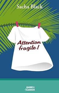 Attention fragile ! par Sacha Black