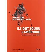 ILS ONT COURU L'AMÉRIQUE T.02 : DE REMARQUABLES OUBLIÉS