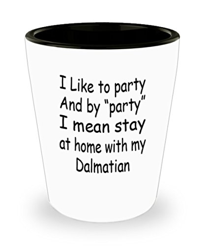 My Dog Dalmatian Gifts White Ceramic Shot Glass - I Mean Stay At Home - Best Inspirational Gifts and Sarcasm Pet Lover