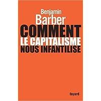 COMMENT LE CAPITALISME NOUS INFANTILISE