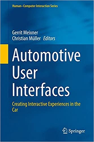Automotive User Interfaces: Creating Interactive Experiences in the