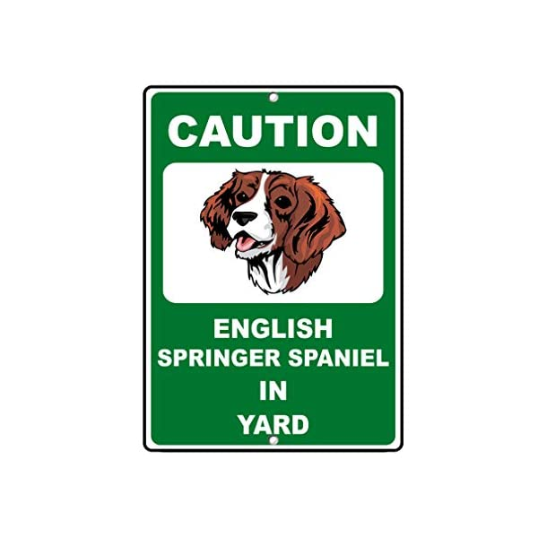 Aluminum Metal Sign Funny English Springer Spaniel Dog Caution Novelty Fun Informative Novelty Wall Art Vertical 8INx12IN 1