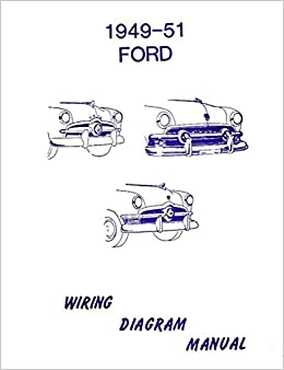 COMPLETE 1949 1950 1951 FORD CARS WIRING DIAGRAMS & SCHEMATICS For All  Models: FORD MOTORS: Amazon.com: BooksAmazon.com