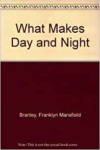 what makes day and night by franklyn branley pdf