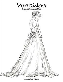 Amazoncom Vestidos Libro Para Colorear Para Adultos 1 Volume 1