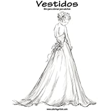 Vestidos libro para colorear para adultos 1 (Volume 1) (Spanish Edition)
