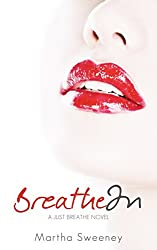 Breathe In (Just Breathe Book 1)