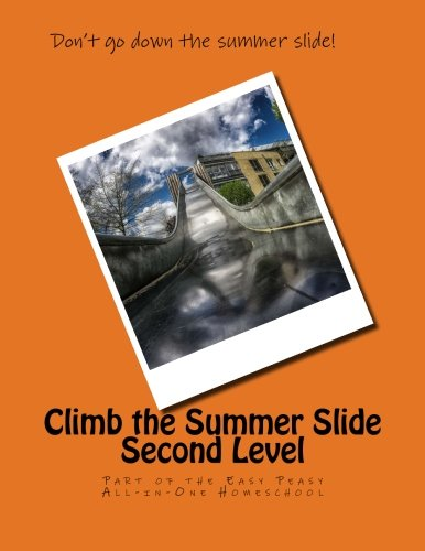 Climb the Summer Slide Second Level: Part of the Easy Peasy All-in-One Homeschool (Volume 2)