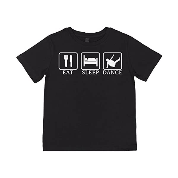 SR - Eat, Sleep, Break Dance Unisex Kid's T-Shirt 100% Organic Haut - Childrens T-Shirt - garçon T Shirt - Fille T Shirt - T-Shirt Cadeaux 1